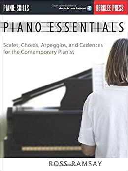 Piano Essentials: Scales, Chords, Arpeggios, and Cadences for the Contemporary Pianist by Ross Ramsay (2005-10-01)