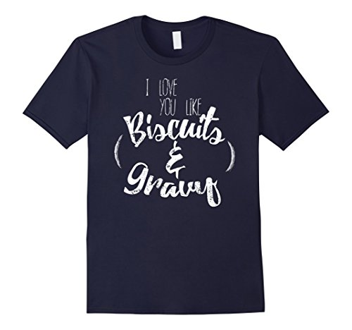 mens-i-love-you-like-biscuit-and-gravy-i-love-you-shirt-large-navy