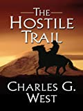 The Hostile Trail, Charles G. West, 0786297727