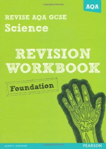 Download REVISE AQA: GCSE Science A Revision Workbook Foundation (REVISE AQA GCSE Science 11) pdf epub