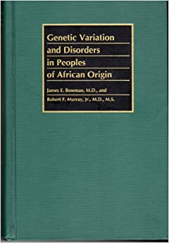 Book Genetic Variation and Disorders in Peoples of African Origin (Johns Hopkins Series in Contemporary Medicine and Public Health)