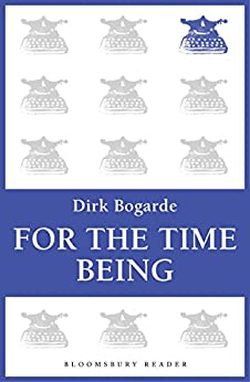 For the Time Being by [Bogarde, Dirk]
