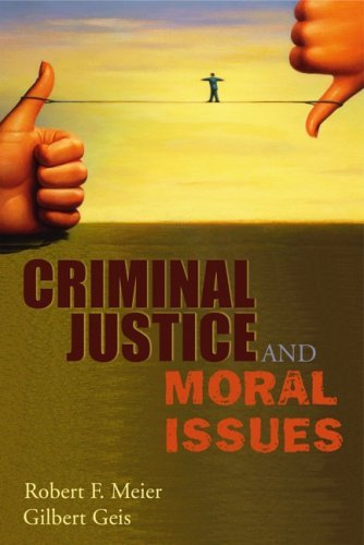Criminal Justice and Moral Issues by Robert F. Meier (2005-09-01)