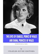 The British Royal Family: The Lives of Charles, Prince of Wales and Diana, Princess of Wales