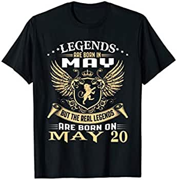 dcd6d0092 Amazon.com  Legends Are Born On May 20 T-Shirt  Clothing