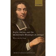 Bayle, Jurieu, and the Dictionnaire Historique et Critique (Oxford Historical Monographs)