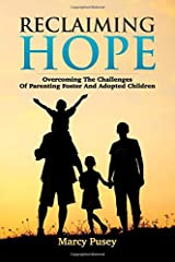 Reclaiming Hope: Overcoming the Challenges of Parenting Foster and Adoptive Children Paperback