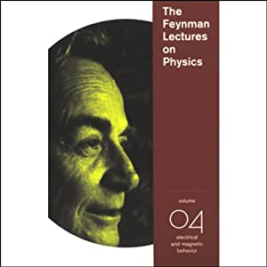 The Feynman Lectures on Physics: Volume 4, Electrical and Magnetic Behavior Vortrag
