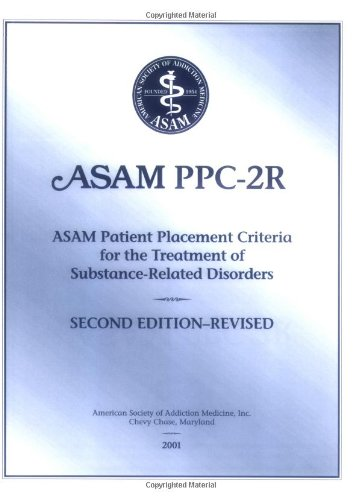 ASAM PPC-2R Patient Placement Criteria for the Treatment...