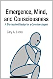 Emergence, Mind, and Consciousness, Gary A. Lucas, 1462041388