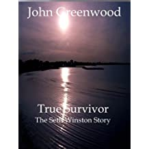 True Survivor - The Seth Winston Story