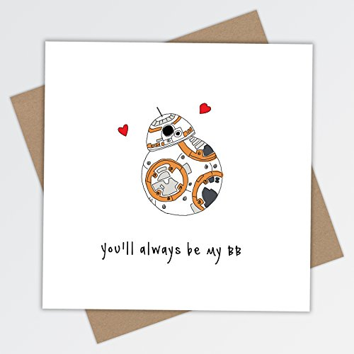 You'll Always Be My BB - BB-8 droid, Valentine's Day, Anniversary, Star Wars Greeting Card
