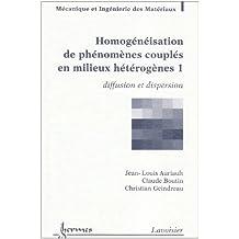 Homogeneisation de Phenomenes Couples En Milieux Geterogenes (2 V