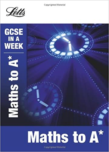 Maths to A* (Letts GCSE in a Week Revision Guides): Amazon