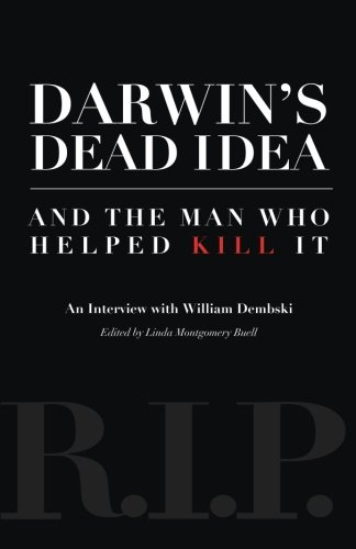 Darwin's Dead Idea and the Man Who Helped Kill It: An Interview with William Dembski
