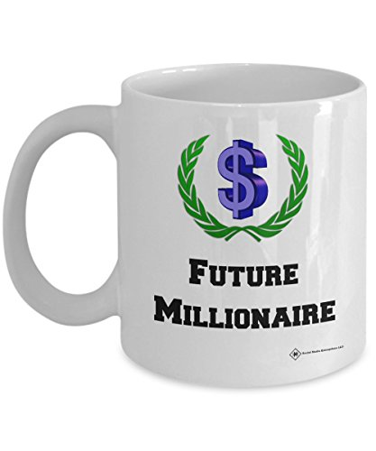 inspirational-future-millionaire-novelty-coffee-mug-great-graduation-gift-or-powerful-affirmation-fo