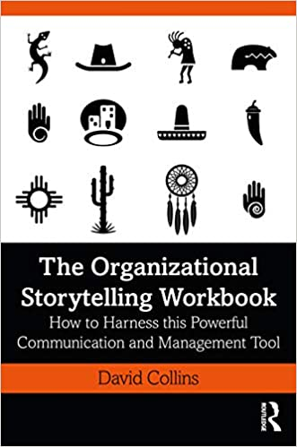 The Organizational Storytelling Workbook How To Harness This Powerful Communication And Management Tool 9780367901233 Business Communication Books Amazon Com