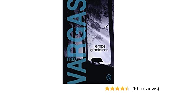 Temps Glaciaires French Edition Fred Vargas
