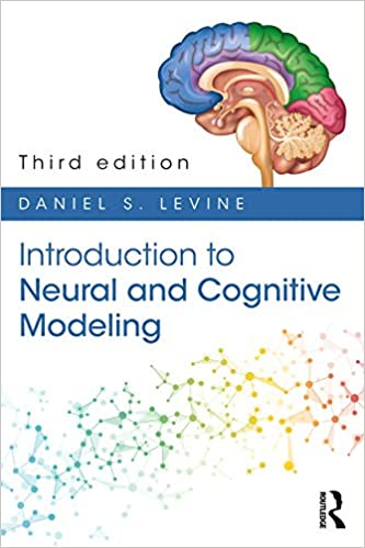 Introduction to Neural and Cognitive Modeling 3rd Edition