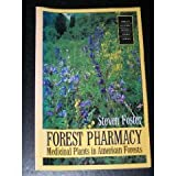 Forest Pharmacy : Medicinal Plants in American Forests, Foster, Steven, 0890300518
