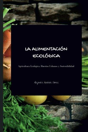 La alimentación ecológica - Segunda Edición: Agricultura Ecológica ...