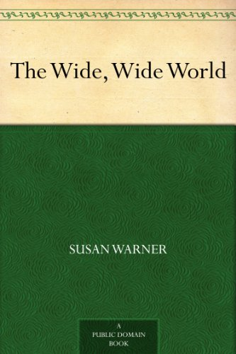 The Wide Wide World Kindle Edition By Susan Warner Reference