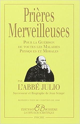 Prières Merveilleuses - Pour la Guérison de toutes les Maladies Physiques et Morales - Abbé Julio sur Bookys