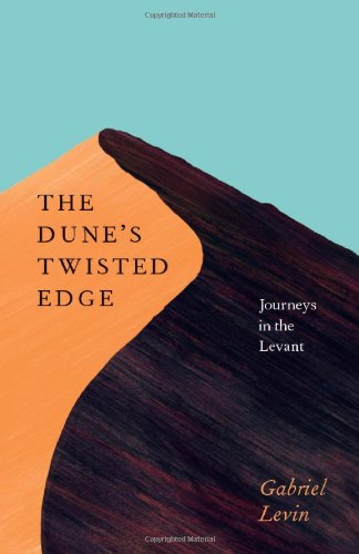 Download The Dune's Twisted Edge: Journeys in the Levant pdf