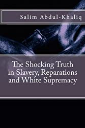 The Shocking Truth In: Slavery, Reparations and White Supremacy