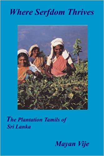 "Image result for Where Serfdom Thrives – The Plantation Tamils of Sri Lanka"" by Mayan Vije"