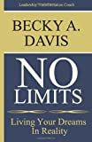 No Limits: Living Your Dreams in Reality, Becky Davis, 1493717081