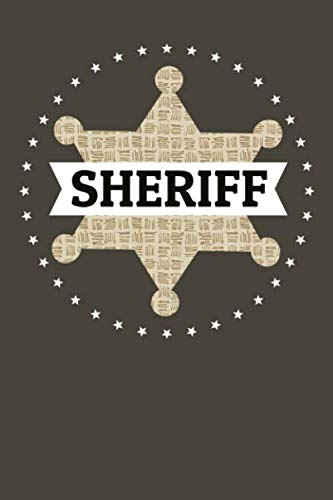 Sheriff Star Deputy Badge: Dot Grid Journal or Notebook (6x9 inches) with 120 pages for Law Enforcement Police Costume Fans