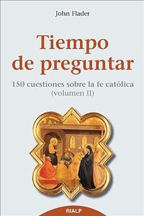Amazon.com: Tiempo de preguntar. II: 150 preguntas sobre ...