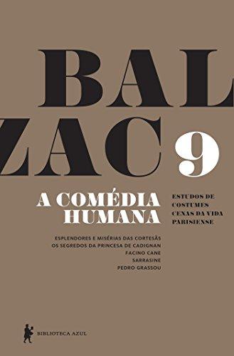 A Comédia Humana - v. 9 (Esplendores e misérias das cortesãs, Os segredos da princesa de Cadignan, Facino Cane, Sarrasine, Pedro Grassou)