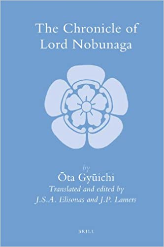 The Chronicle of Lord Nobunaga (Brill's Japanese Studies Library)