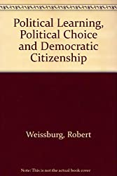 Political Learning, Political Choice and Democratic Citizenship
