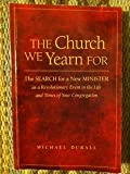 The Church We Yearn For, Michael Durall, 1467525952