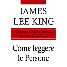 Come Leggere le Persone: Comprendere se Stessi con l'Intelligenza Emotiva e Analizzare le Persone (Italian Edition)