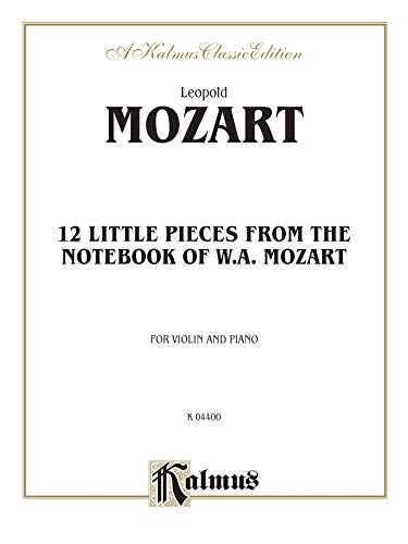 Twelve Little Pieces from the Notebook of Wolfgang Mozart (Kalmus Edition)