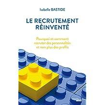 Le recrutement réinventé (French Edition)