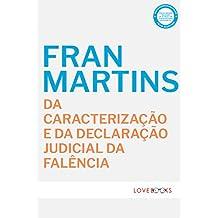 Da Caracterização e da Declaração Judicial da Falência (Portuguese Edition)