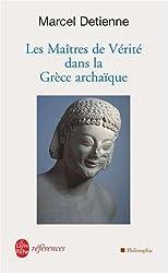 Les Maitres De Verite Dans LA Grece Archaique (Ldp References)