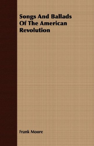 Download Songs And Ballads Of The American Revolution ebook