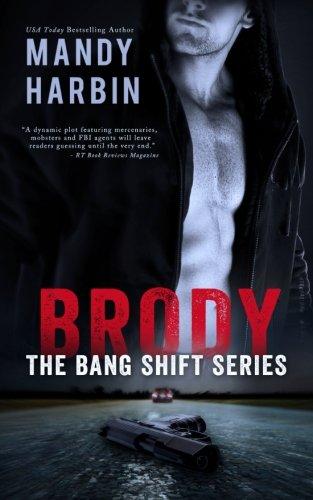 Brody: The Bang Shift Series (Volume 1)