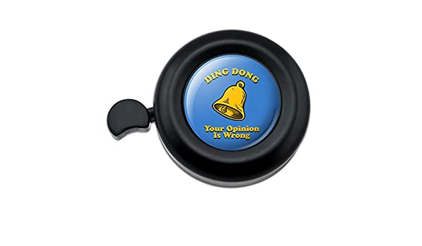 Ding Dong Your Opinion is Wrong Funny Humor Bicycle Handlebar Bike Bell