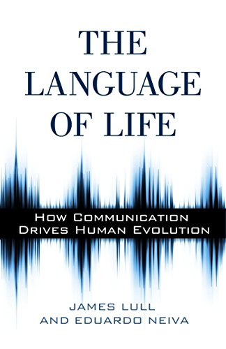 The Language of Life: How Communication Drives Human Evolution by Prometheus Books