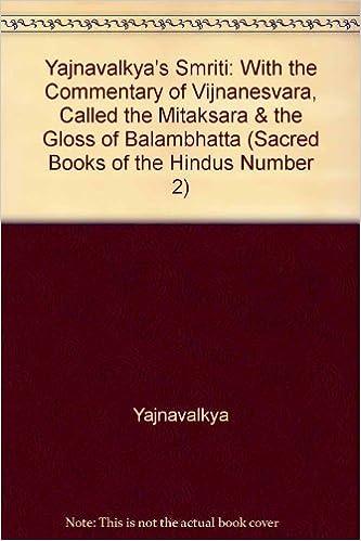 Yajnavalkyas Smriti: With the Commentary of Vijnanesvara ...