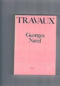 Travaux. récit. par Georges Navel