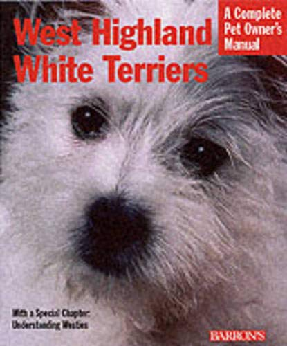 West Highland White Terriers (Complete Pet Owner's Manual)