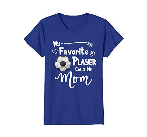 Womens Soccer Shirt My Favorite Player Calls Me Mom T-Shirt Tee Medium Royal Blue